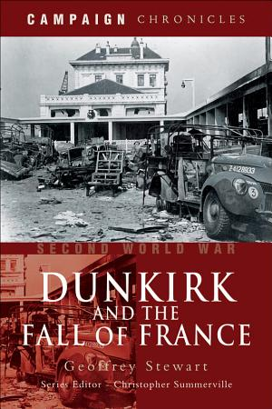 Dunkirk and the Fall of France PDF
