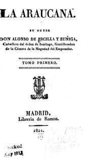 La Araucana su autor don Alonso de Ercilla y Zúñiga: Volúmenes 1-2