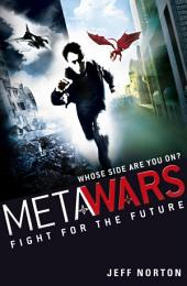 MetaWars: Fight for the Future: Book 1