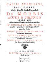 De morbis acutis et chronicis libr. VIII: Volume 1