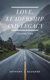 Love, Leadership and Legacy - Volume Two: A Devotional for the Leader in All of Us