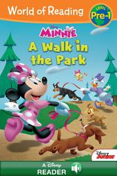 World of Reading Minnie: A Walk in the Park: A Disney Read-Along (Level Pre-1)