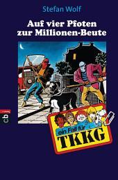 TKKG - Auf vier Pfoten zur Millionenbeute: Band 97
