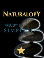 Naturalopy Precept 3: Simplicity