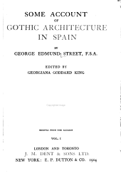 Some account of Gothic architecture in Spain: Volume 1