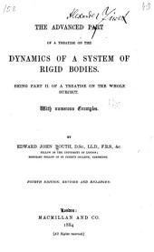 The Advanced Part of A Treatise on the Dynamics of a System of Rigid Bodies: Being Part II. of a Treatise on the Whole Subject, with Numerous Examples