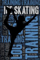 Ice Skating Training Log and Diary