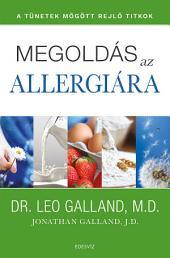 Megoldás az allergiára - A tünetek mögött rejlő titkok