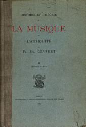 Histoire et theorie de la musique de l'antiquite: Volume2,Partie2
