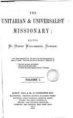 The Unitarian & universalist missionary. Ed. by H. Williamson. Vol.1; new