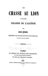 La chasse au lion et les autres chasses de l'Algérie