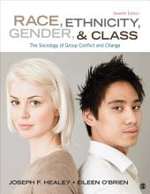 Race, Ethnicity, Gender, and Class: The Sociology of Group Conflict and Change, Edition 7