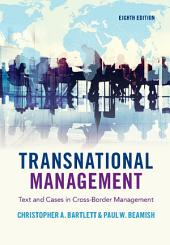 Transnational Management: Text and Cases in Cross-Border Management, Edition 8