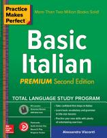 Practice Makes Perfect  Basic Italian  Premium Second Edition PDF