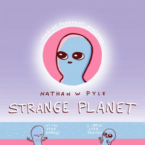 Strange Planet  The Comic Sensation of the Year