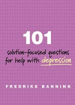 101 Solution-Focused Questions for Help with Depression
