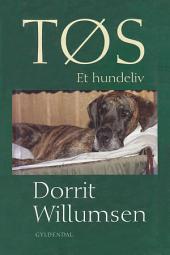 Tøs: Et hundeliv