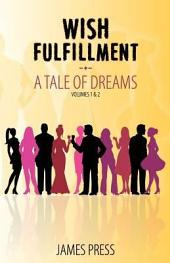 Wish Fulfillment: A Tale of Dreams, Volume 1