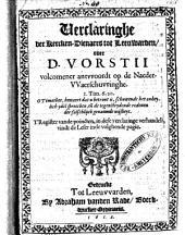 Verclaringhe den kercken-dienaers tot Leeuwarden over D. Vorstii Volcomender antvvoordt op de Naeder-vvaerschvvinghe: Volume 1