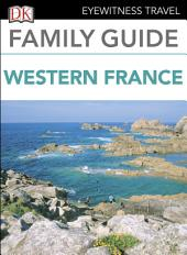 Eyewitness Travel Family Guide France: Western France