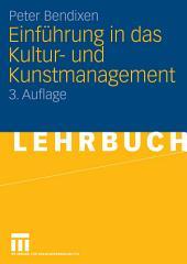 Einführung in das Kultur- und Kunstmanagement: Ausgabe 3