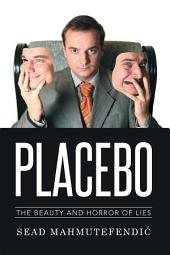 Placebo: The Beauty and Horror of Lies
