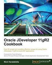 Oracle JDeveloper 11gR2 Cookbook