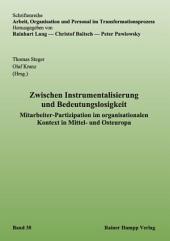 Zwischen Instrumentalisierung und Bedeutungslosigkeit: Mitarbeiter-Partizipation im organisationalen Kontext in Mittel- und Osteuropa