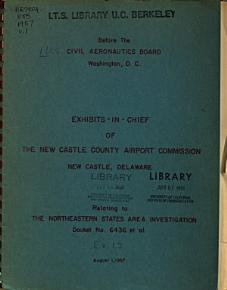 Exhibits in chief     Relating to the Northeastern States Area Investigation  New Castle County Airport Commission PDF