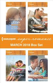 Harlequin Superromance March 2018 Box Set: Falling for the Brother\Summer By the Sea\First Came Baby\To Catch a Thief