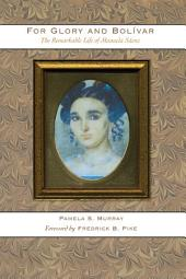 For Glory and Bolívar: The Remarkable Life of Manuela Sáenz