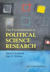 The Fundamentals of Political Science Research: Edition 2