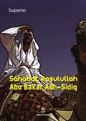 Sahabat Rasulullah; Abu Bakar Ash-Shiddiq