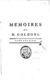 Mémoires de M. Goldoni pour servir à l'histoire de sa vie et à celle de son théâtre...