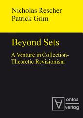Beyond Sets: A Venture in Collection-Theoretic Revisionism