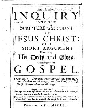 An Humble Inquiry Into the Scripture account of Jesus Christ