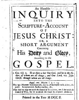 An Humble Inquiry Into the Scripture account of Jesus Christ Book