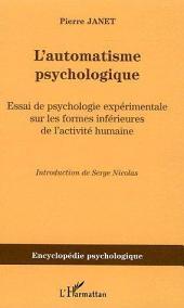 L'automatisme psychologique: Essai de psychologie expérimentale sur les formes inférieures de l'activité humaine (1889)