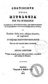 Cognizione della mitologia per via di dialogo accresciuta de' passi si storia ..