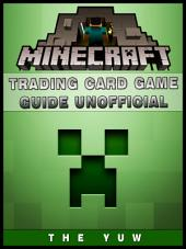 Minecraft Trading Card Game Guide Unofficial