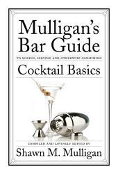 Cocktail Basics: Mulligan's Bar Guide
