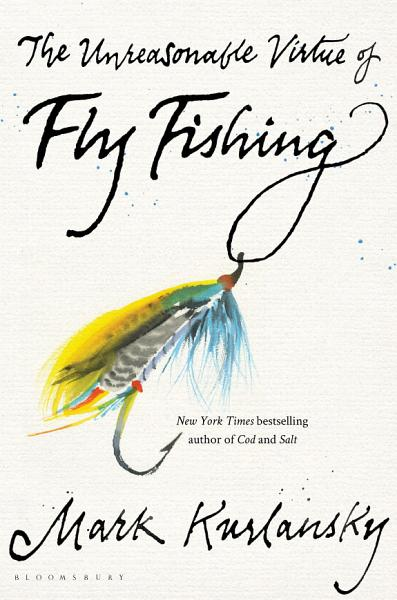 Download The Unreasonable Virtue of Fly Fishing Book