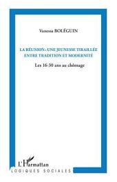 La Réunion : une jeunesse tiraillée entre tradition et modernité: Les 16-30 ans au chômage