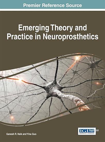 Emerging Theory and Practice in Neuroprosthetics PDF