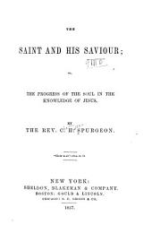 The Saint and His Saviour: Or, The Progress of the Soul in the Knowledge of Jesus