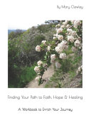 Finding Your Path to Faith  Hope   Healing PDF