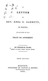 A Letter to Rev. Ezra S. Gannett of Boston, Occasioned by His Tract on Atonement