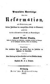 Populäre Vorträge über die Reformation, als Einleitung zum dritten Jubiläum der evangelischen Kirche in Dänemark: Angehängt: Des Verfassers Rede am zweiten Tage der Jubelfeier im Festsaale der Universität