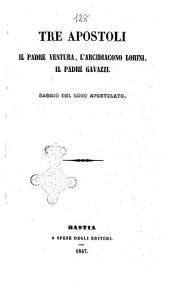 Tre apostoli il padre Ventura, l'arcidiacono Lorini, il padre Gavazzi