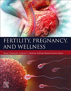 Fertility  Pregnancy  and Wellness